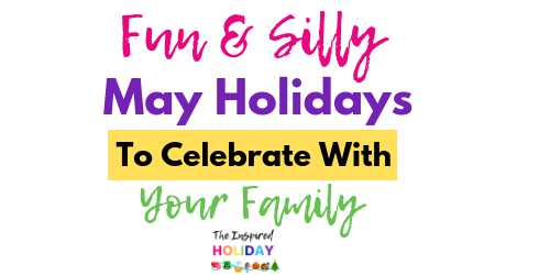 Unique and Silly May Holidays