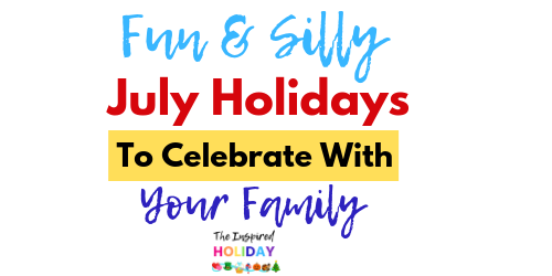 Unique and Silly July Holidays