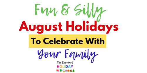 Silly and Unique August Holidays