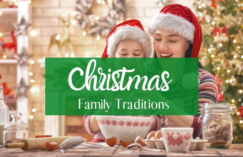 The Ultimate Guide to Christmas Traditions for Families