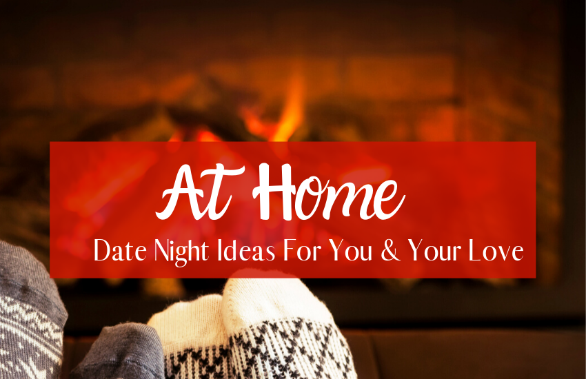 14 At Home Date Ideas To Try With Your Love