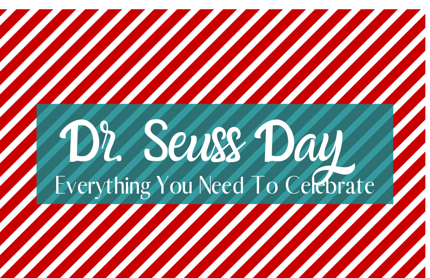 Everything You Need To Celebrate Dr. Seuss Day