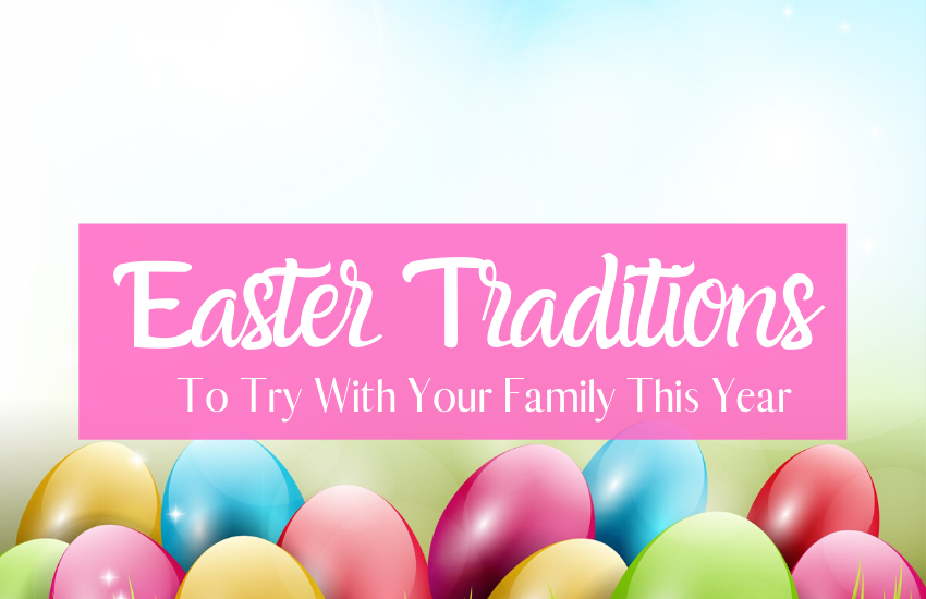 The Ultimate List of Easter Traditions
