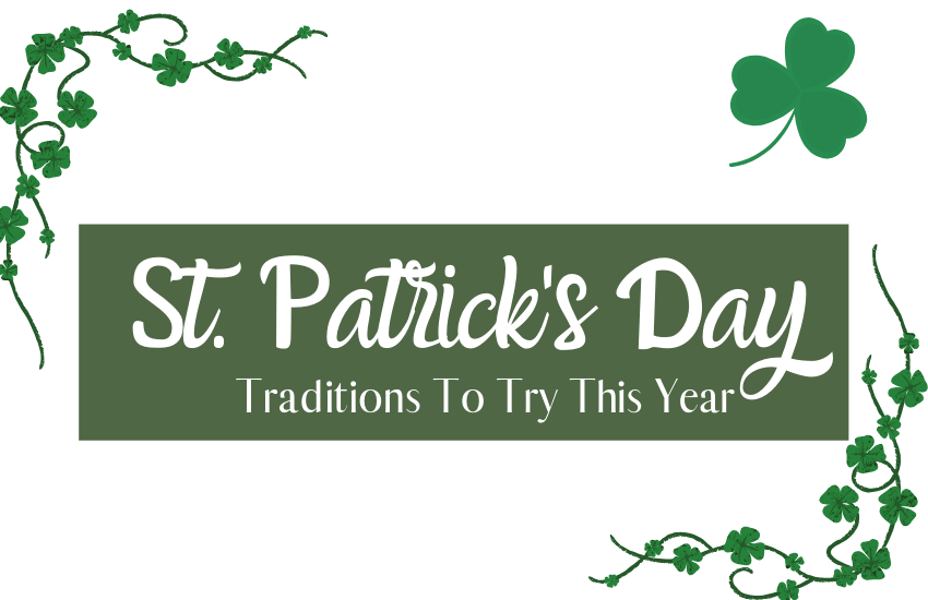 The Ultimate Guide To St. Patrick's Day Traditions
