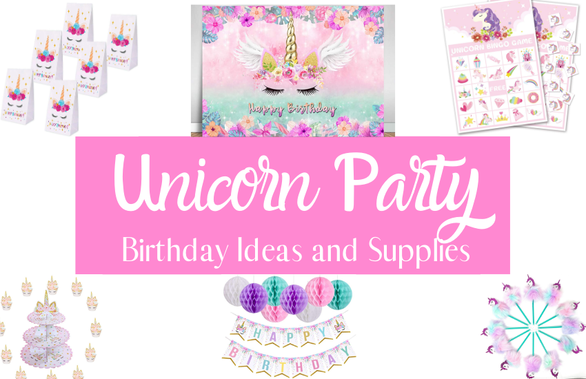 Everything You Need To Host The Ultimate Unicorn Birthday