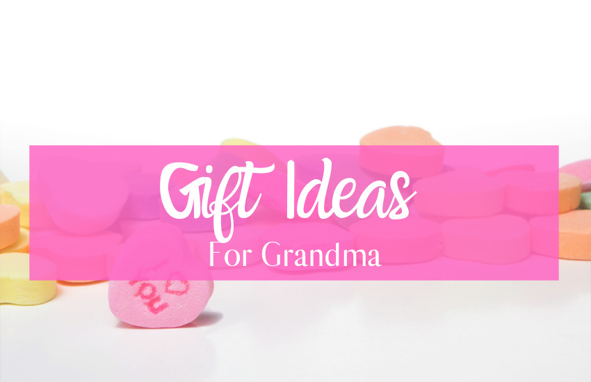 The Ultimate Guide To Gifts For Grandma
