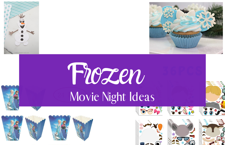 The Best Frozen Movie Night and Party Ideas