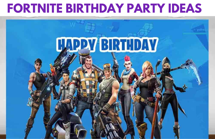 Epic Fortnite Birthday Party Ideas You Can't Miss