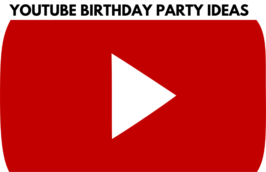 YouTube Birthday Party Ideas You Can't Miss