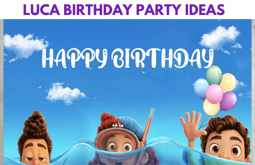Luca Birthday Party Ideas And Supplies