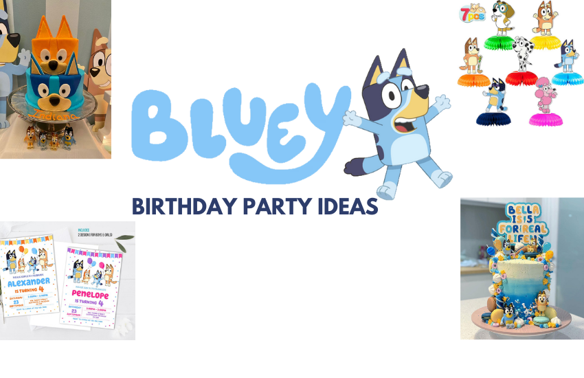 How To Host A Bluey Birthday Party Using These Adorable Ideas